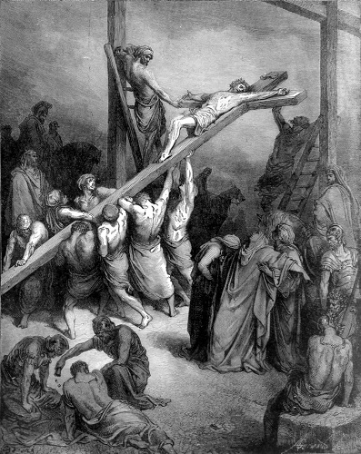The Raising of the Cross, by Gustave Doré. Click to enlarge. See below for provenance.